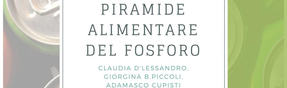 Fosforo negli alimenti: dall'Ospedale di Pisa una piramide specifica per capire meglio come modularlo.